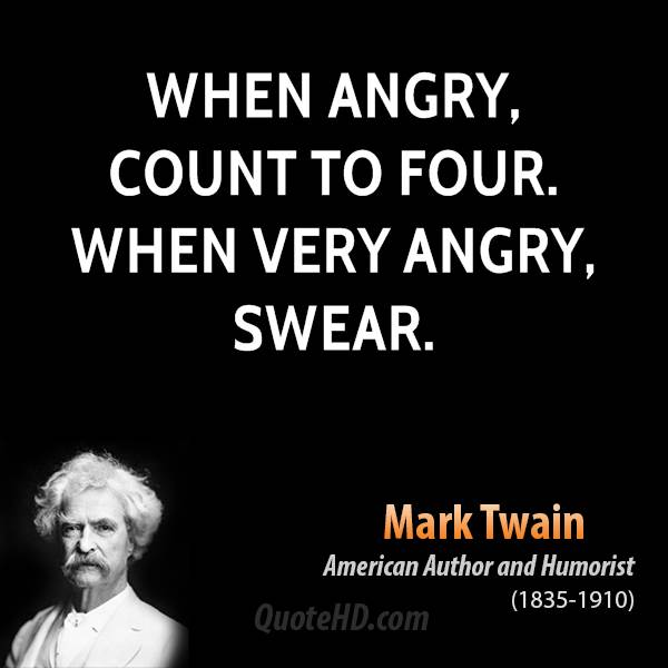 mark-twain-quote-when-angry-count-to-four-when-very-angry-swear